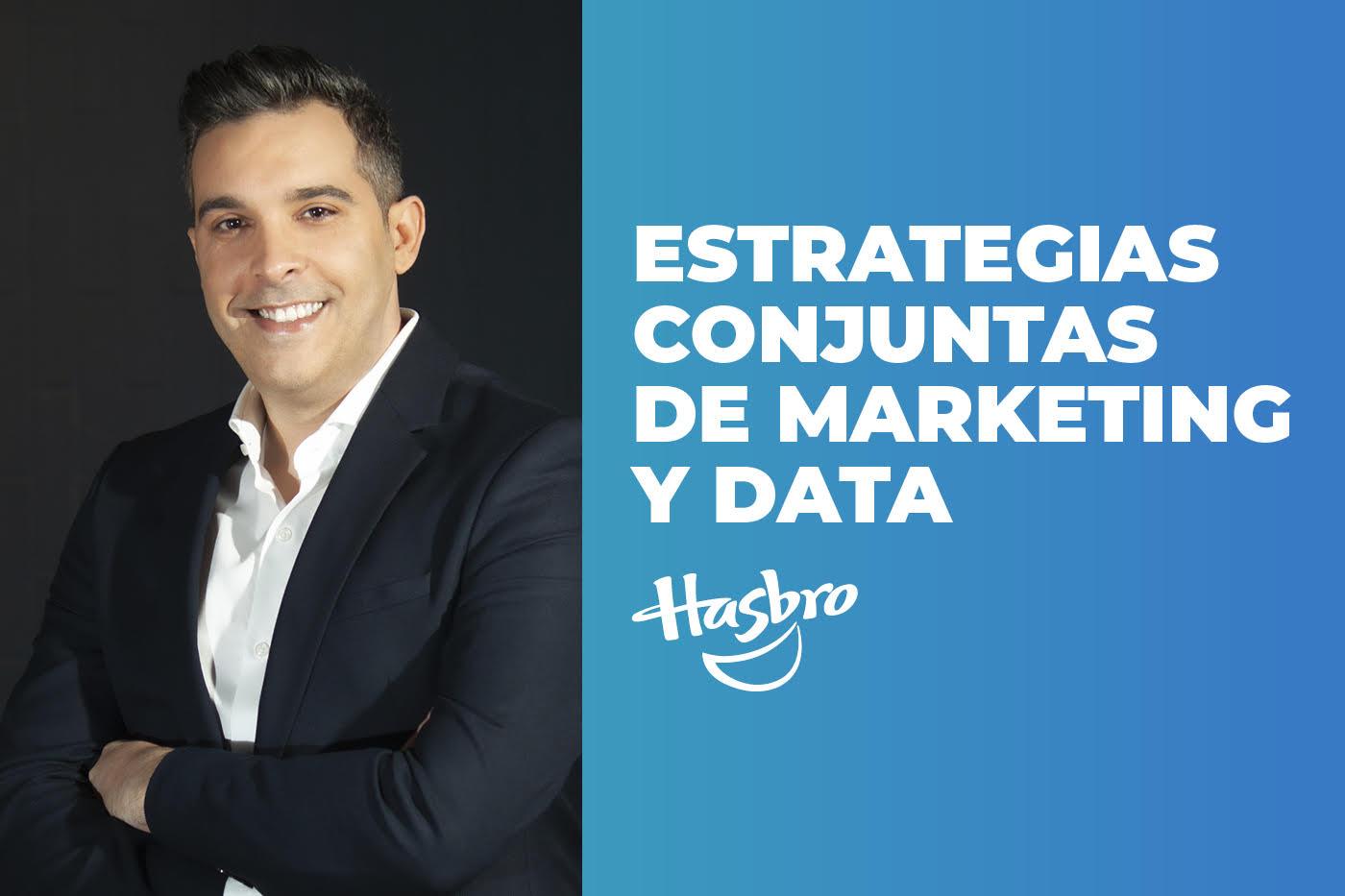 Data Driven Marketing, la estrategia de Hasbro junto a Infinia